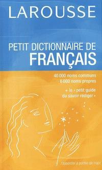 Petit dictionnaire de français : 40.000 noms communs, 6.000 noms propres