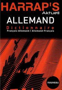 Harrap's aktuell allemand : dictionnaire français-allemand, allemand-français