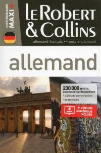 Le Robert & Collins maxi + allemand : français-allemand, allemand-français : grammaire, guide de conversation