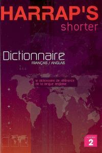 Harrap's shorter : le dictionnaire de référence de la langue anglaise. Volume 2, Dictionnaire french-english français-anglais