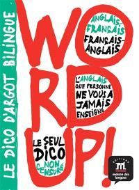 Word up ! : le dico d'argot bilingue : anglais-français, français-anglais