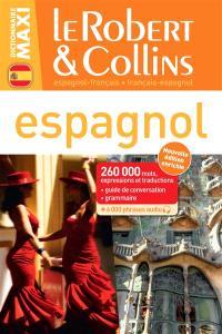 Le Robert et Collins maxi espagnol : français-espagnol, espagnol-français : 260.000 mots, expressions et traductions, guide de conversation, grammaire + 6.000 phrases audio