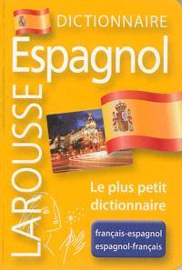 Dictionnnaire Larousse français-espagnol, espagnol-français : le plus petit dictionnaire