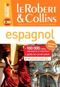 Le Robert & Collins espagnol : français-espagnol, espagnol-français : 100.000 mots, expressions et traductions, guide de conversation + 300 phrases audio