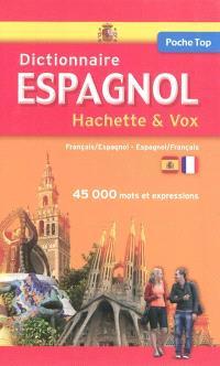 Dictionnaire espagnol Hachette & Vox : français-espagnol, espagnol-français : 45.000 mots et expressions