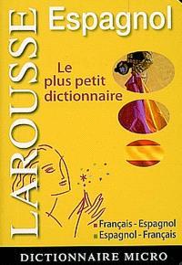Espagnol : le plus petit dictionnaire : français-espagnol, espagnol-français