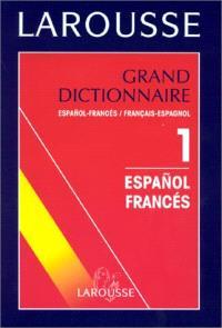 Grand dictionnaire français-espagnol, espagnol-français. Volume 1, Français-espagnol