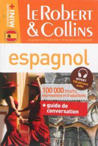 Le Robert & Collins espagnol : français-espagnol, espagnol-français : 100.000 mots, expressions et traductions + guide de conversation