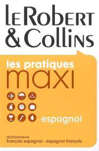 Le Robert et Collins maxi espagnol : dictionnaire français-espagnol, espagnol-français