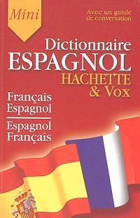 Mini-dictionnaire : français-espagnol, espagnol-français : guide de conversation