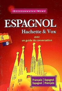 Mini-dictionnaire français-espagnol, espagnol-français : avec un guide de conversation