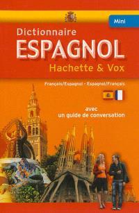 Mini-dictionnaire Hachette & Vox : français-espagnol, espagnol-français