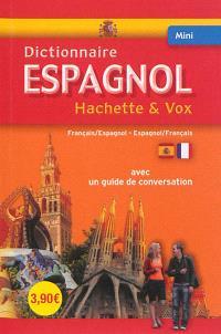 Mini-dictionnaire Hachette & Vox : français-espagnol, espagnol-français : avec un guide de conversation