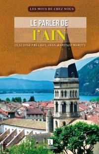Le parler de l'Ain : Bresse, Bugey, Dombes