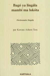 Bago ya lingala mambi ma lokota : dictionnaire lingala