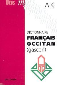 Dictionnaire français-occitan (gascon). Volume 1, A-K