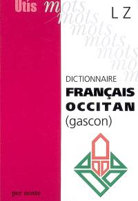Dictionnaire français-occitan (gascon). Volume 2, L-Z