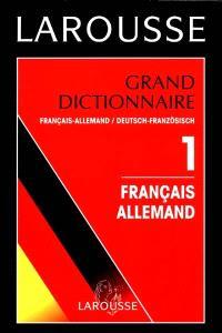 Grand dictionnaire français-allemand. Volume 1