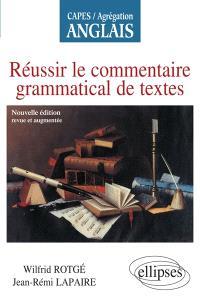 Réussir le commentaire grammatical de textes : Capes, agrégation anglais