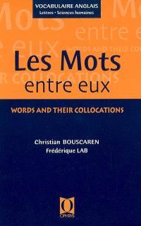 Les mots entre eux : lettres et sciences humaines = Words and their collocations