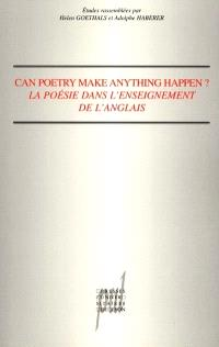 Can poetry make anything happen ? : la poésie dans l'enseignement de l'anglais