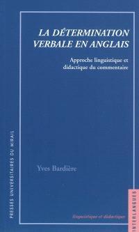 La détermination verbale en anglais : approche linguistique et didactique du commentaire