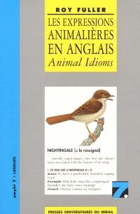 Les expressions animalières en anglais = Animal idioms