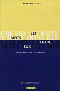 Les mots entre eux = Words and their collocations