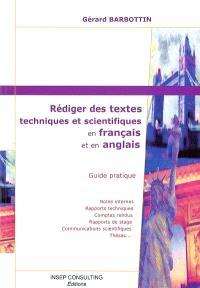 Rédiger des textes techniques et scientifiques en français et en anglais : guide pratique
