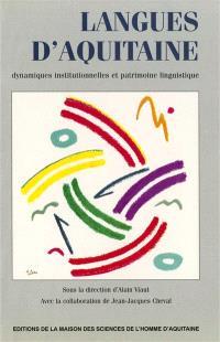 Langues d'Aquitaine : dynamiques institutionnelles et patrimoine linguistique