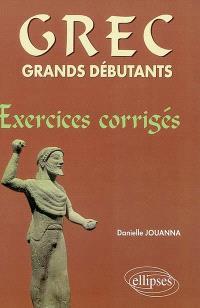 Grec grands débutants : exercices corrigés