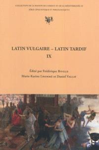 Latin vulgaire, latin tardif : actes du IXe Colloque international sur le latin vulgaire et tardif, Lyon, 2-6 septembre 2009
