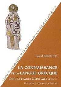 La connaissance de la langue grecque dans la France médiévale, VIe-XVe siècle