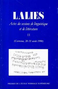 Lalies. n° 11, Actes des sessions de linguistique et de littérature : Cortona, 20-31 août 1990