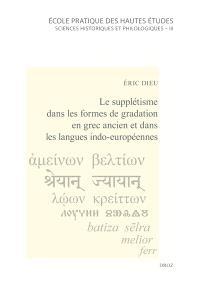 Le supplétisme dans les formes de gradation en grec ancien et dans les langues indo-européennes