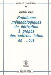 Problèmes méthodologiques à propos des suffixes latins en... cus