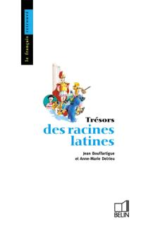 Trésors des racines latines