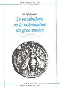Vocabulaire de la colonisation en grec ancien : étude lexicologique