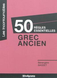 50 règles essentielles : grec ancien