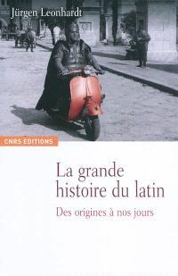 La grande histoire du latin : des origines à nos jours