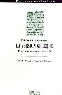 La version grecque : textes traduits et annotés