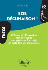 Russe, SOS déclinaison ! : 45 fiches et 135 exercices faciles et variés pour apprendre à accorder les mots dans une phrase russe
