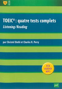 TOEIC : quatre tests complets : listening-reading