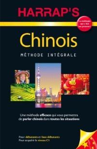 Chinois, méthode intégrale : pour débutants et faux débutants : pour acquérir le niveau C1