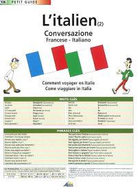L'italien. Volume 2, Conversazione francese-italiano : comment voyager en Italie = Come viaggiare in Italia