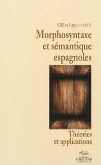 Morphosyntaxe et sémantique espagnoles : théories et applications