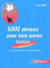 1.001 phrases pour bien parler italien : un peu de grammaire, beaucoup d'exemples