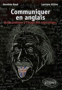 Communiquer en anglais : guide pratique à l'usage des scientifiques