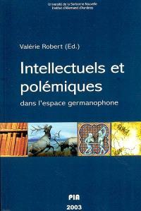 Intellectuels et polémiques dans l'espace germanophone