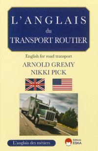 L'anglais du transport routier = English for road transport